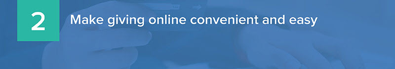 Make giving online convenient and easy